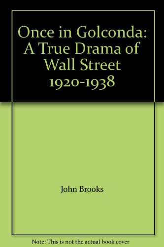 book Once in Golconda: A True Drama of Wall Street 1920-1938