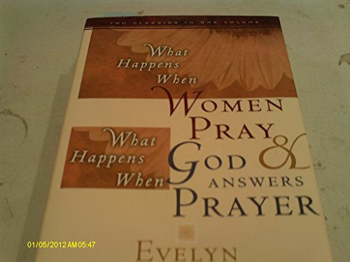 book What Happens When Women Pray and What Happens When God Answers [2 Books in One]