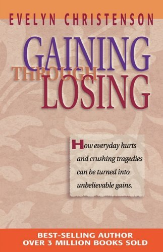 book Gaining Through Losing by Evelyn Carol Christenson (7-Sep-2009) Paperback