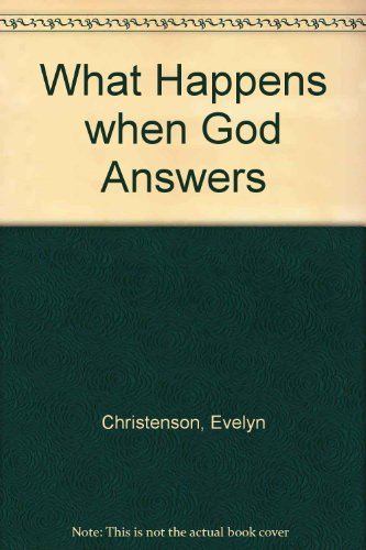 book What Happens when God Answers