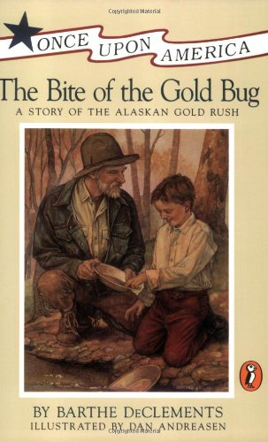 book The Bite of the Gold Bug: A Story of the Alaskan Gold Rush (Once Upon America)