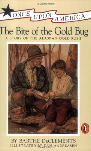 book The Bite of the Gold Bug: A Story of the Alaskan Gold Rush (Once Upon America) by DeClements Barthe (1994-11-01) Paperback