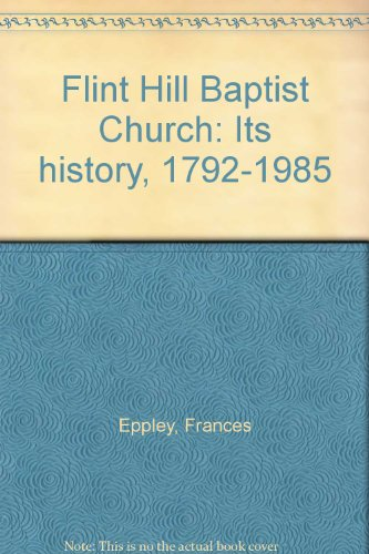 book Flint Hill Baptist Church: Its history, 1792-1985
