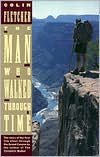 book The Man Who Walked Through Time Publisher: Vintage