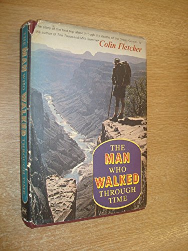 book The Man Who Walked Through Time: a Trip Afoot Through the Grand Canyon