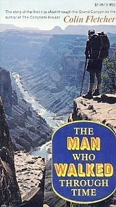 book The Man Who Walked Through Time by Fletcher, Colin (1972) Paperback