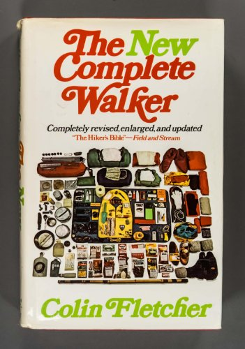 book The New Complete Walker: The Joys and Techniques of Hiking and Backpacking
