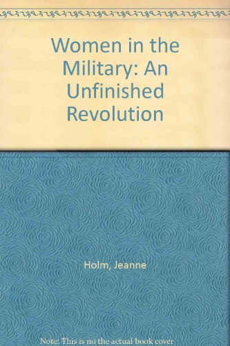 book Women in the Military: An Unfinished Revolution