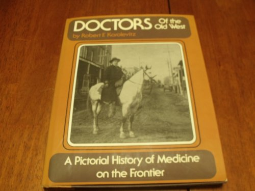 book Doctors of the Old West: A Pictorial History of Medicine on the Frontier
