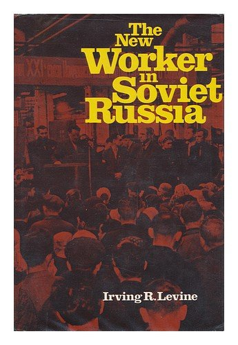 book The new worker in Soviet Russia