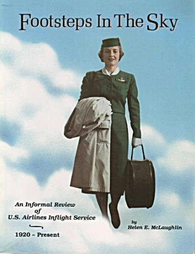 book Footsteps in the Sky: An Informal Review of U.S. Airlines Inflight Service 1920s to the Present by McLaughlin, Helen E. (1994) Paperback