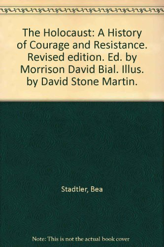 book The Holocaust: A History of Courage and Resistance. Revised edition. Ed. by Morrison David Bial. Illus. by David Stone Martin.