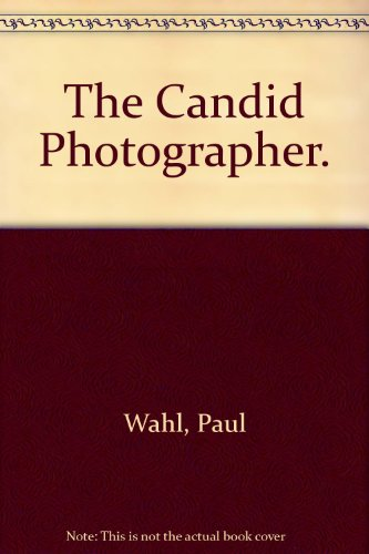book The candid photographer (Modern camera guide series)