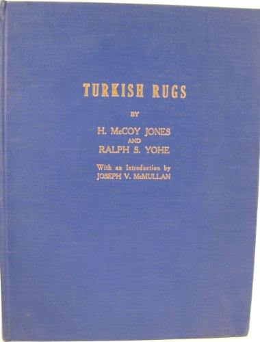 book Turkish rugs: An exhibition sponsored by the Washington Hajji Baba (The Rug Society of Washington, D.C., Inc.) in cooperation with the Textile Museum ... 21, 1968, the Textile Museum, Washington D.C