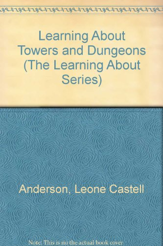 book Learning About Towers and Dungeons (The Learning About Series)