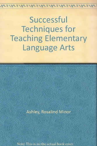 book Successful Techniques for Teaching Elementary Language Arts