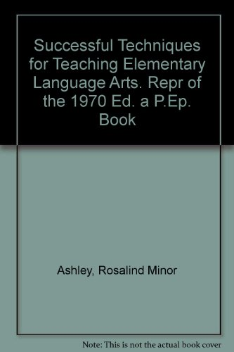 book Successful Techniques for Teaching Elementary Language Arts. Repr of the 1970 Ed. a P.Ep. Book