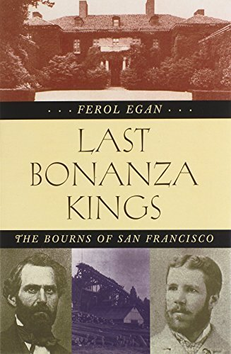 book Last Bonanza Kings: The Bourns of San Francisco by Egan, Ferol (2009) Paperback
