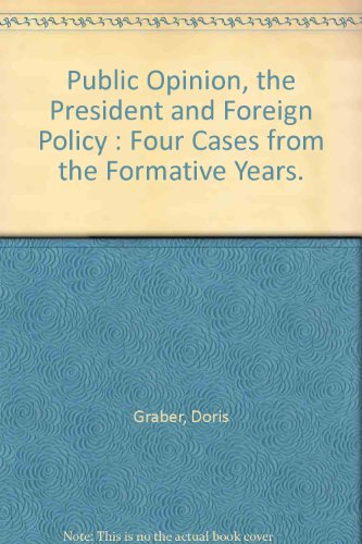 book Public Opinion, the President and Foreign Policy : Four Cases from the Formative Years.