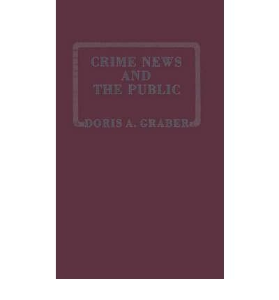 book [(Crime News and the Public * * )] [Author: Graber] [Sep-1980]
