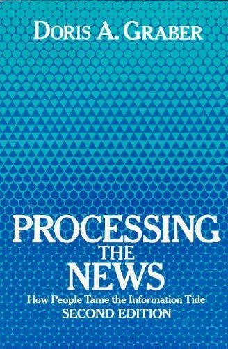 book Processing the News: How People Tame the Information Tide
