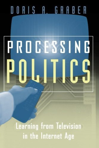 book Processing Politics: Learning from Television in the Internet Age (Studies in Communication, Media, and Pub) 1st edition by Graber, Doris A. (2001) Paperback