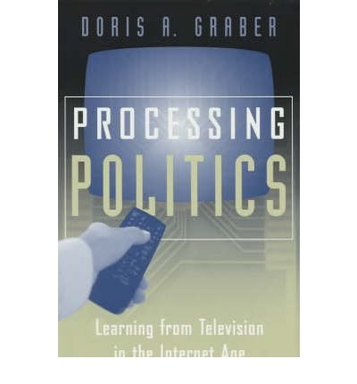 book Processing Politics: Learning from Television in the Internet Age (Studies in Communication, Media, and Public Opinion (Paperback)) (Paperback) - Common
