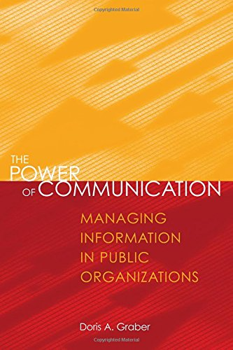 book The Power Of Communication: Managing Information In Public Organizations
