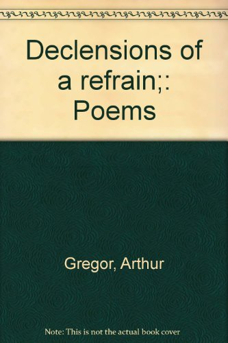 book Declensions of a refrain;: Poems