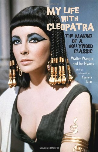 book My Life with Cleopatra: The Making of a Hollywood Classic