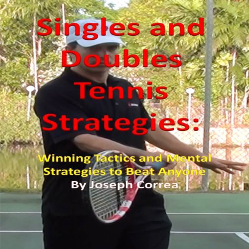 book Singles and Doubles Tennis Strategies: Winning Tactics and Mental Strategies to Beat Anyone