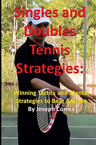 book Singles and Doubles Tennis Strategies: Winning Tactics and Mental Strategies to: Beat any tennis player with these creative and practical strategies!