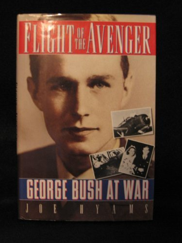 book Flight of the Avenger: George Bush at War 1st edition by Hyams, Joe (1991) Hardcover