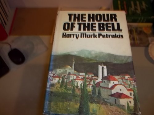 book The Hour of the Bell: A Novel of the 1821 Greek War of Independence Against the Turks