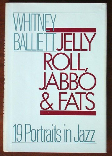 book Jelly Roll, Jabbo, and Fats: 19 Portraits in Jazz by Balliett Whitney (1983-04-28) Hardcover