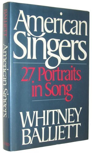 book American Singers: Twenty-seven Portraits in Song by Balliett, Whitney (1988) Hardcover