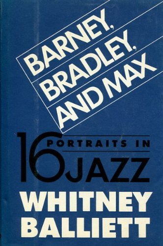 book Barney, Bradley, and Max: Sixteen Portraits in Jazz by Balliett Whitney (1989-10-19) Hardcover