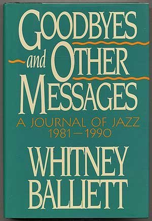 book Goodbyes and Other Messages: A Journal of Jazz, 1981-1990 by Balliett Whitney (1991-07-18) Hardcover