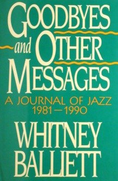 book Goodbyes And Other Messages: Journal Of Jazz, 1981-90