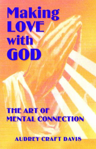 book Making Love With God: The Art of Mental Connection