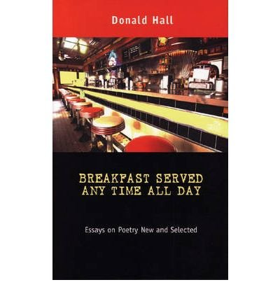 book Breakfast Served Any Time All Day: Essays on Poetry New and Selected (Poets on Poetry) (Paperback) - Common