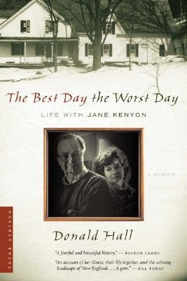 book [(The Best Day the Worst Day: Life with Jane Kenyon )] [Author: Donald Hall] [Jan-2007]