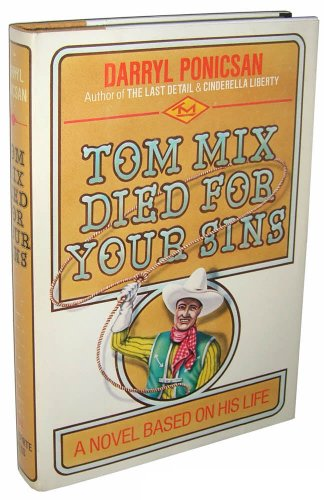 book Tom Mix died for your sins: A novel based on his life