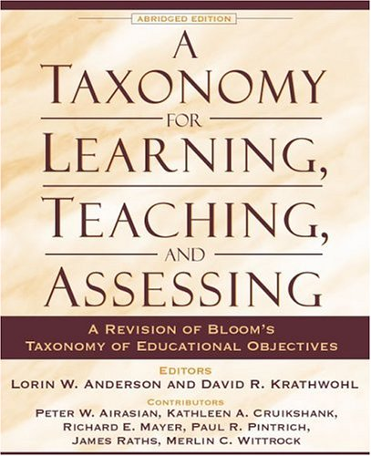 book A Taxonomy for Learning, Teaching, and Assessing: A Revision of Bloom\'s Taxonomy of Educational Objectives, Abridged Edition