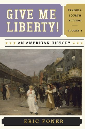 book Give Me Liberty!: An American History (Seagull Fourth Edition)  (Vol. 2)