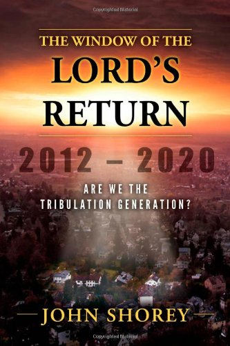 book The Window of the Lord\'s Return: Are We the Tribulation Generation?