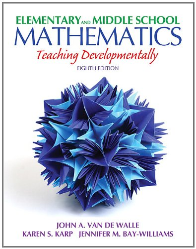 book Elementary and Middle School Mathematics: Teaching Developmentally (8th Edition) (Teaching Student-Centered Mathematics Series)