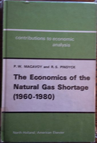 book Economics of the Natural Gas Shortage: 1960-80 (Contributions to Economic Analysis)