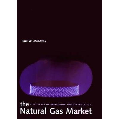 book [ The Natural Gas Market: Sixty Years of Regulation and Deregulation [ THE NATURAL GAS MARKET: SIXTY YEARS OF REGULATION AND DEREGULATION BY MacAvoy, Paul W. ( Author ) Jan-11-2001[ THE NATURAL GAS MARKET: SIXTY YEARS OF REGULATION AND DEREGULATION [ THE
