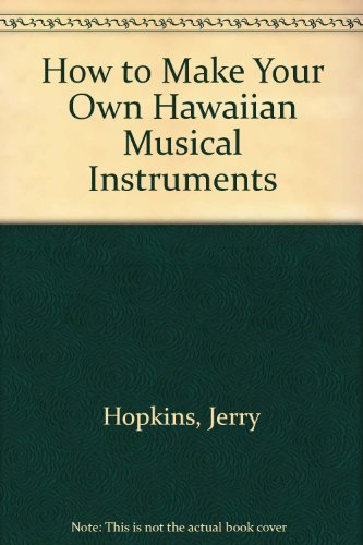 book How to Make Your Own Hawaiian Musical Instruments